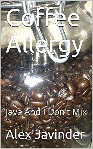 Coffee Allergy: Java And I Don't Mix