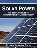 State Renewable Energy: Solar Power: The Complete Guide to Understanding Solar Electricity