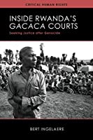 Inside Rwanda's Gacaca Courts: Seeking Justice After Genocide (Critical Human Rights)