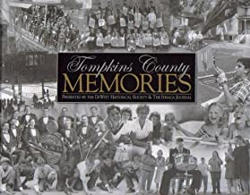 Tompkins County Memories: Presented by the DeWitt Historical Society & The Ithaca Journal