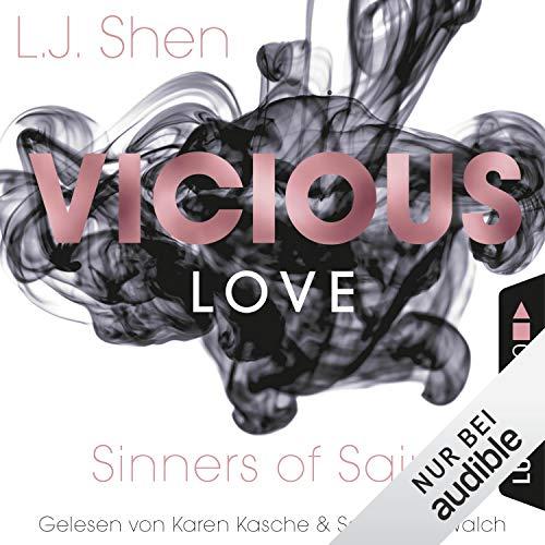 Vicious Love     Sinners of Saint 1              Autor:                                                                                                                                 L. J. Shen                               Sprecher:                                                                                                                                 Karen Kasche,                                                                                        Christian Scheibhorn                      Spieldauer: 11 Std. und 8 Min.     715 Bewertungen     Gesamt 4,5