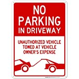 No Parking in Driveway Sign, Unauthorized Vehicles Will Be Towed Sign, 10x14 Rust Free Aluminum, Weather/Fade Resistant, Easy Mounting, Indoor/Outdoor Use, Made in USA by Sigo Signs