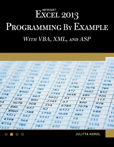 Microsoft Excel 2013: Programming by Example with Vba, XML, and ASP (Computer Science)