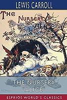 The Nursery Alice (Esprios Classics)