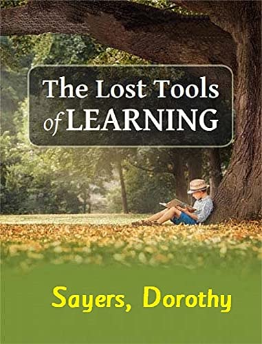 The Lost Tools of Learning (English Edition)