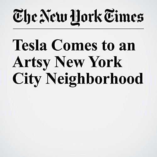 Tesla Comes to an Artsy New York City Neighborhood cover art