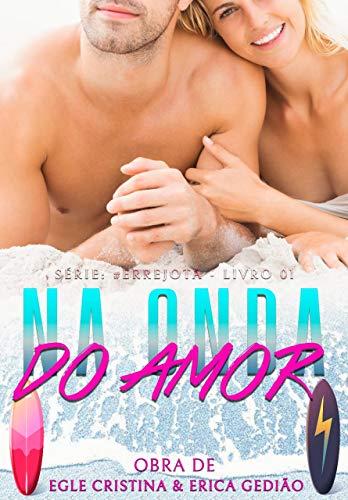 Na Onda Do Amor (#errejota Livro 1) por [Egle Cristina, Érica Gedião]