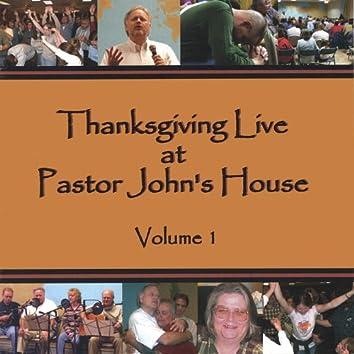 Thanksgiving Live At Pastor John's House, Volume 1