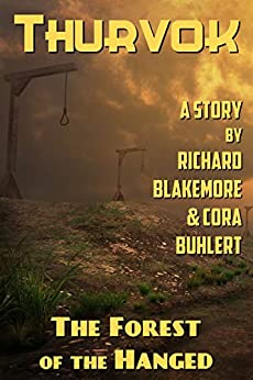 The Forest of the Hanged (Thurvok Book 4) by [Richard Blakemore, Cora Buhlert]