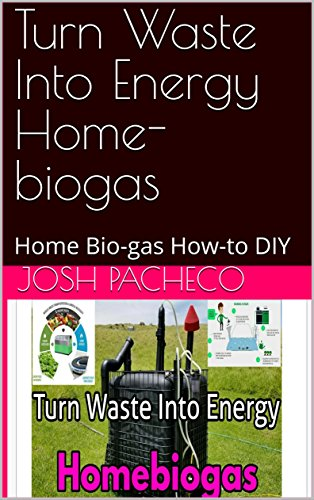 Turn Waste Into Energy Home-biogas: Home Bio-gas How-to DIY