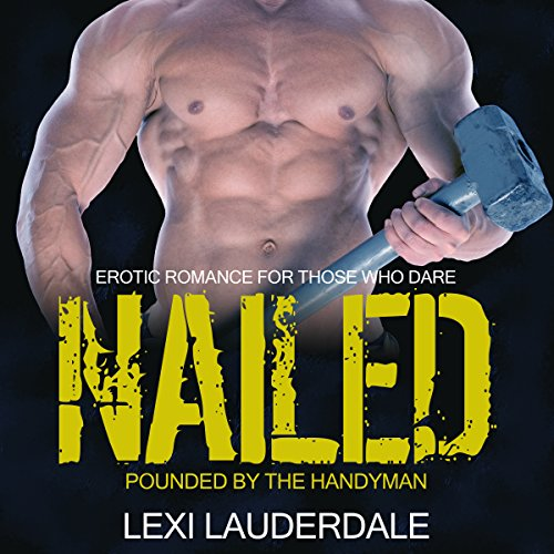 Nailed: Pounded by the Handyman audiobook cover art