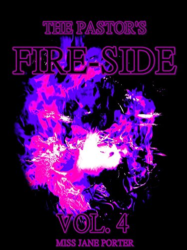 The Pastor's Fire-Side Vol.4 (of 4) (The Pastor's Fire-Side Series) (English Edition)