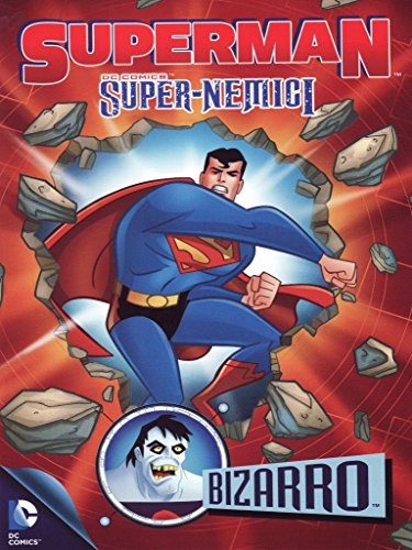 Superman - Super-nemici - Bizarro
