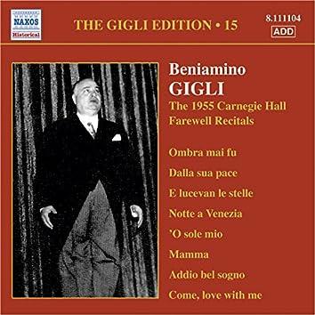 Gigli, Beniamino: Gigli Edition, Vol. 15: Carnegie Hall Farewell Recitals (1955)