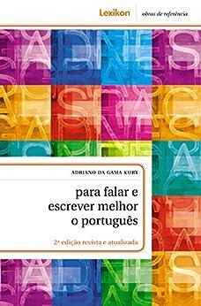 Para falar e escrever melhor o português por [Adriano da Gama Kury]