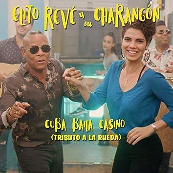 Cuba Baila Casino (Tributo a la Rueda)
