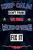 Keep Calm don't panic we from Walton-on-Thames fix it: Notebook | Journal | Diary | Lined page