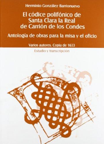 El códice polifónico de Santa Clara La Real de Carrión de los Condes (MUSICA)