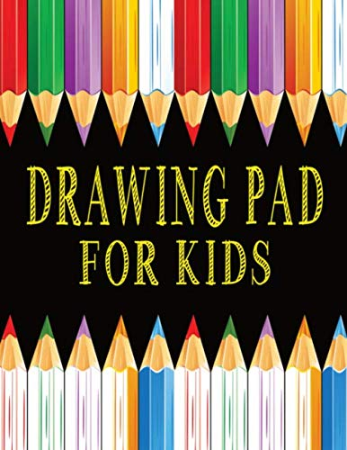 Drawing Pad For Kids: Large Blank Paper Sketch Book To Practice Drawing And Sketching. Art Gift For Boys And Girls Age 4+.