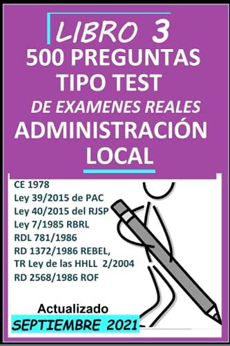 Preguntas tipo tets Temario común administración local. Libro 3. 10 Simulacros de examen: Oposiciones adminsitración local (Oposiciones Administración Local)