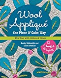 Wool Appliqué the Piece O' Cake WaY: Mix Wool with Cotton & Linen