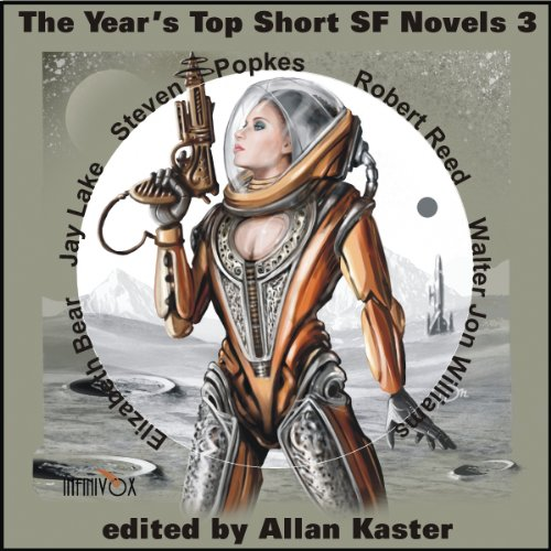 The Year's Top Short SF Novels 3                   By:                                                                                                                                 Elizabeth Bear,                                                                                        Jay Lake,                                                                                        Steven Popkes,                   and others                          Narrated by:                                                                                                                                 Tom Dheere,                                                                                        Nancy Linari,                                                                                        Dara Rosenberg                      Length: 17 hrs and 40 mins     2 ratings     Overall 4.5