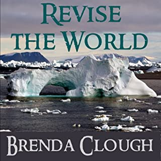 Revise the World                   By:                                                                                                                                 Brenda W. Clough                               Narrated by:                                                                                                                                 Eric Yves Garcia                      Length: 18 hrs and 41 mins     24 ratings     Overall 4.2