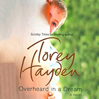 Overheard in a Dream     A Novel              By:                                                                                                                                 Torey Hayden                               Narrated by:                                                                                                                                 Jean Alexander                      Length: 14 hrs and 26 mins     2 ratings     Overall 4.0