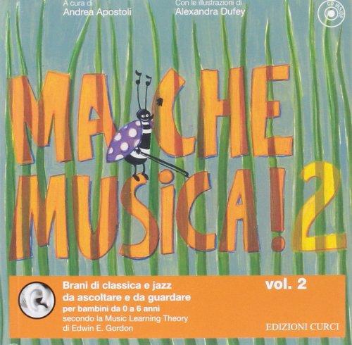 Ma che musica. Ediz. illustrata. Con CD Audio (Vol. 2)