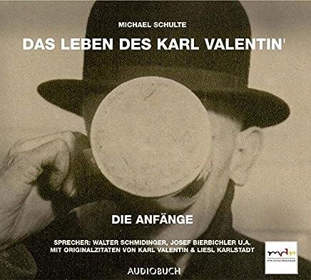 Das Leben des Karl Valentin: Schulte, Michael, Tl.1 : Die Anfänge, 1 Audio-CD