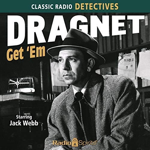 Dragnet: Get 'Em audiobook cover art