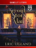 Second Story Man: A GameLit/LitRPG Adventure (The Bad Guys Book 2)