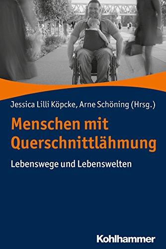Menschen mit Querschnittlähmung: Lebenswege und Lebenswelten