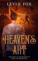 Heaven's Art: The Quest In The Realms Of Gods And Goddesses