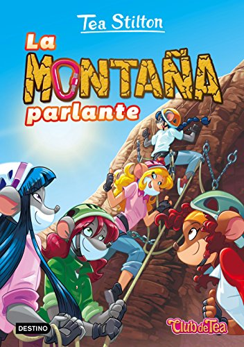 La montaña parlante: Tea Stilton 2 (Spanish Edition)