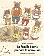 Famille souris prépare le nouvel an (La) de Kazuo Iwamura