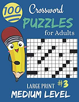 Crossword Puzzles for Adults Large Print  Crossword Puzzles for Seniors   Easy to Read Crossword Puzzles for Adults   Medium Level Crosswords Puzzles .. 3 Easy to Read Crossword Puzzles - New Cover