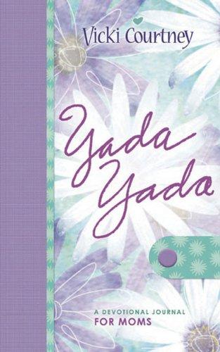 Yada Yada: A Devotional Journal for Moms