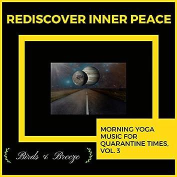 Rediscover Inner Peace - Morning Yoga Music For Quarantine Times, Vol. 3