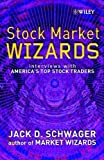 Stock Market Wizards: Interviews with America's Top Stock Traders - Jack D. Schwager
