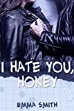 I hate you, Honey (Catch me 1) (German Edition)