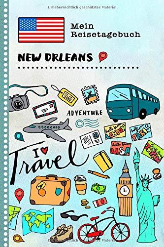 New Orleans Reisetagebuch: Kinder Reise Aktivitätsbuch zum Ausfüllen, Eintragen, Malen, Einkleben A5 - Ferien unterwegs Tagebuch zum Selberschreiben -  Urlaubstagebuch Journal für Mädchen, Jungen