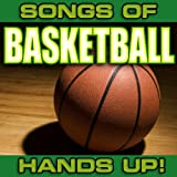 Songs of Basketball: Hands Up!