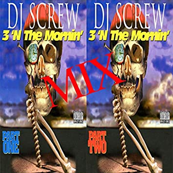 3 'N the Mornin' Mix, Pt. 1 / 3 'N the Mornin' Mix, Pt. 2