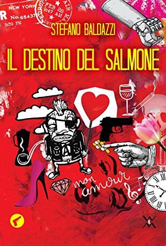 Il destino del salmone (Amando noir) (Italian Edition)