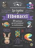 Les lapins de Fibonacci - 50 expériences qui ont révolutionné les mathématiques