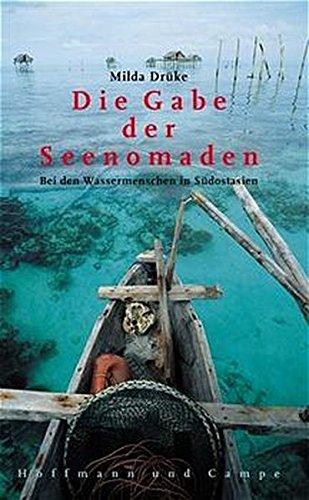 Die Gabe der Seenomaden: Bei den Wassermenschen in Südostasien