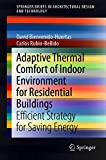Adaptive Thermal Comfort of Indoor Environment for Residential Buildings: Efficient Strategy for Saving Energy (SpringerBriefs in Architectural Design and Technology) (English Edition)
