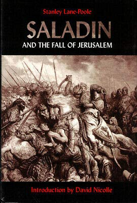 Stanley Lane-Poole / Saladin and the Fall of Jerusalem 2002