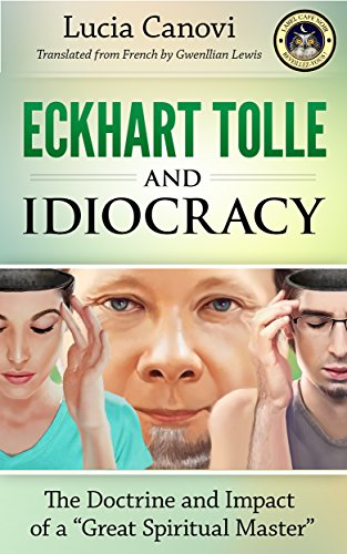 """Eckhart Tolle and Idiocracy: The doctrine and impact of a """"great ..."""